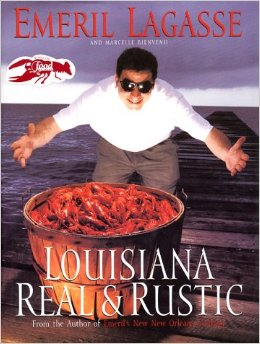 Louisiana Real Rustic Cookbook by Emeril Lagasse