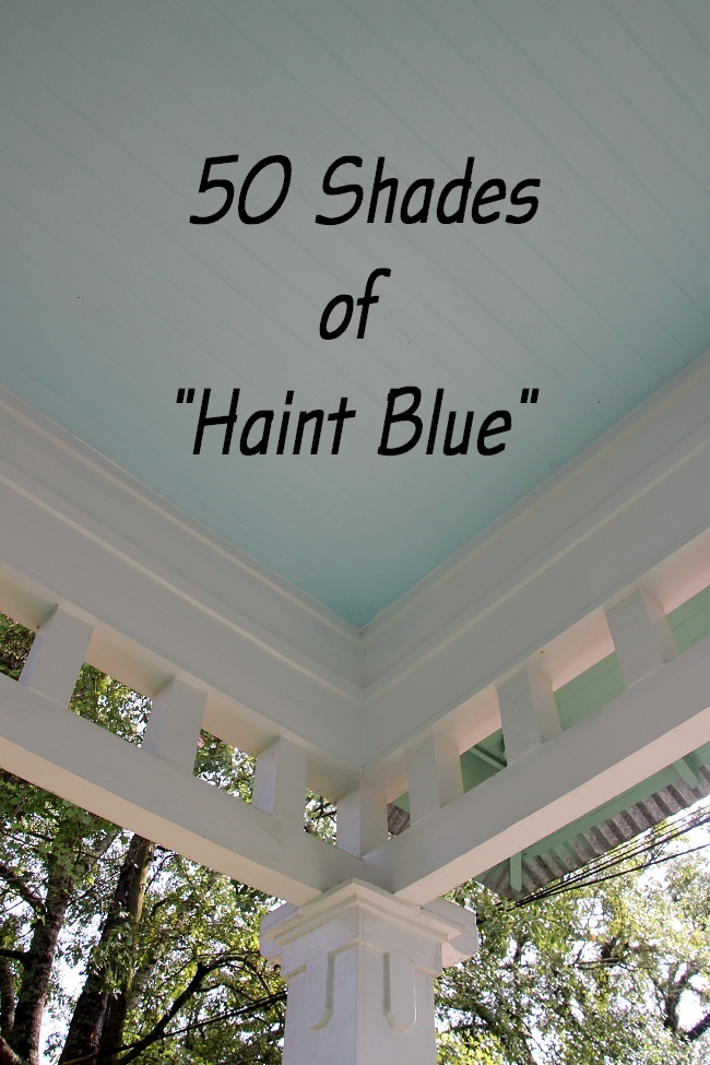 Southern Style Haint Blue Porch Ceilings On The New Orleans Northshore Trippaluka Style