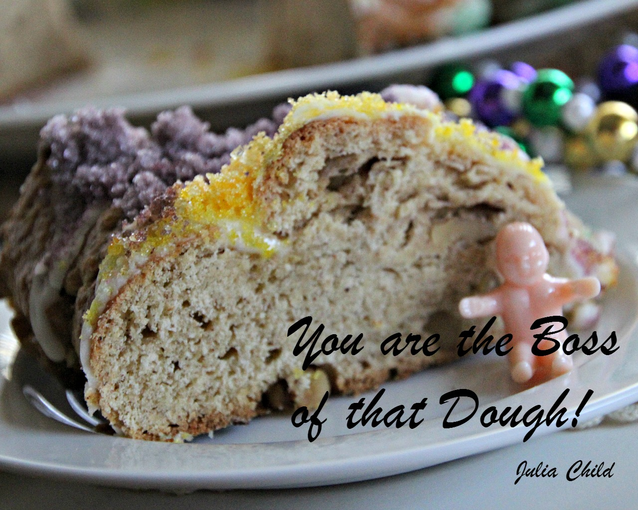 Slice of Traditional King Cake recipe and a Julia Child quote