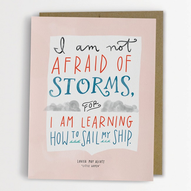 I am not afraid of storms, for I am learning how to sail my ship - quote, Louisia May Alcott, Little Women; inspirational quote card by emilymcdowellstudio etsy shop; It is well with my Soul
